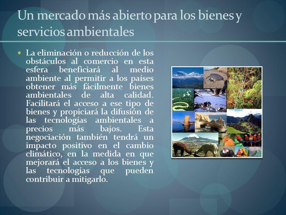 Un mercado más abierto para los bienes y servicios ambientales