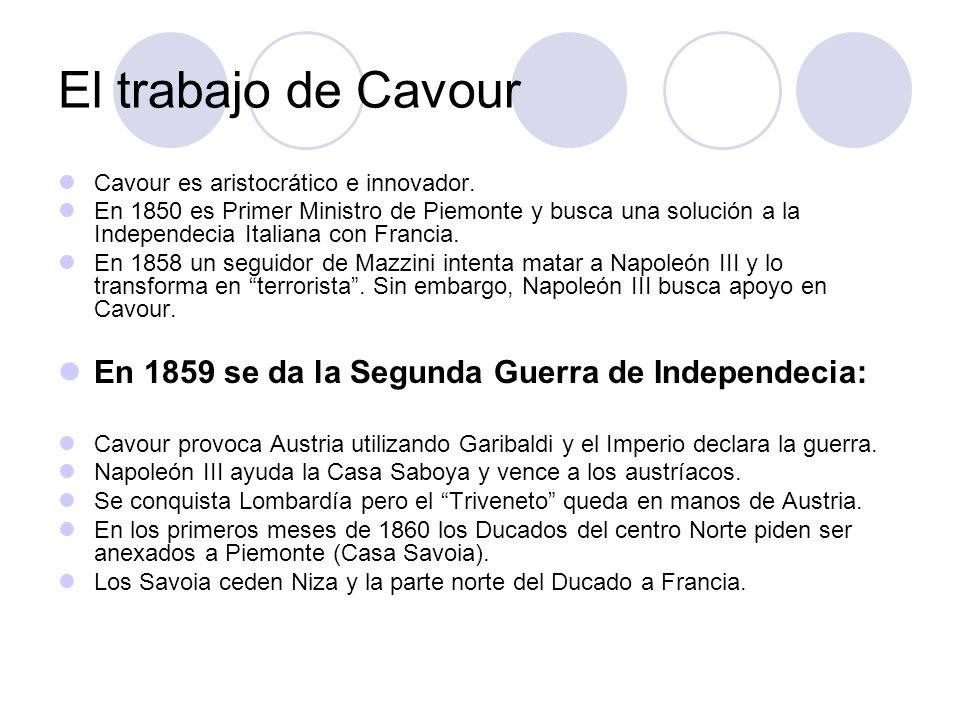 El trabajo de Cavour En 1859 se da la Segunda Guerra de Independecia: