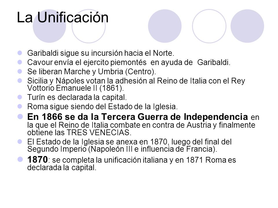 La UnificaciónGaribaldi sigue su incursión hacia el Norte. Cavour envía el ejercito piemontés en ayuda de Garibaldi.