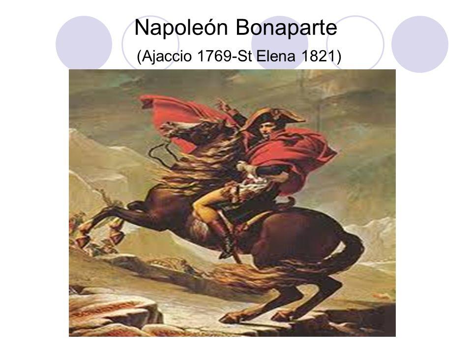 Napoleón Bonaparte (Ajaccio 1769-St Elena 1821)