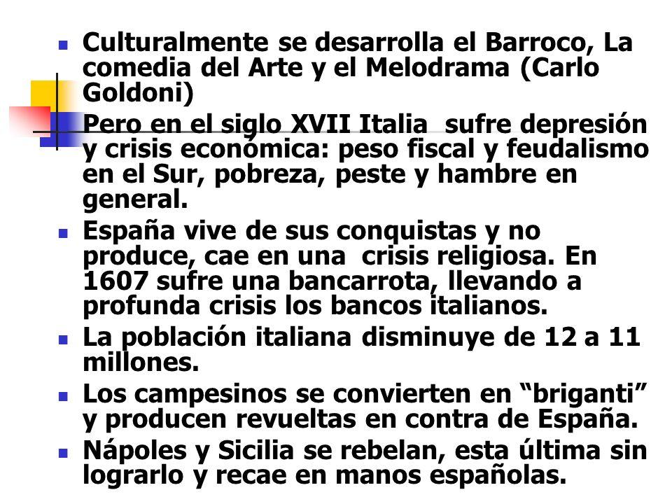 Culturalmente se desarrolla el Barroco, La comedia del Arte y el Melodrama (Carlo Goldoni)