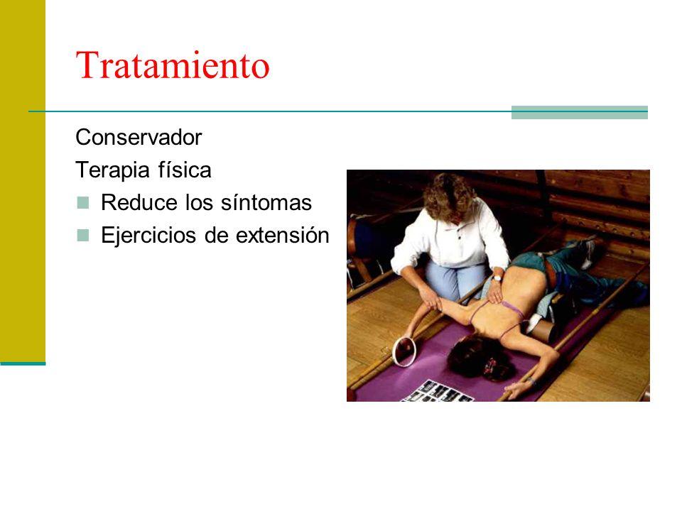 Tratamiento Conservador Terapia física Reduce los síntomas