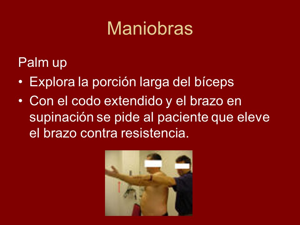 Maniobras Palm up Explora la porción larga del bíceps