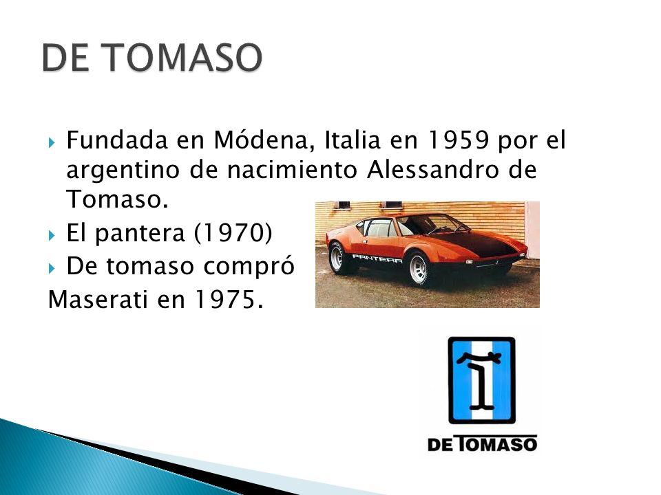 DE TOMASO Fundada en Módena, Italia en 1959 por el argentino de nacimiento Alessandro de Tomaso. El pantera (1970)