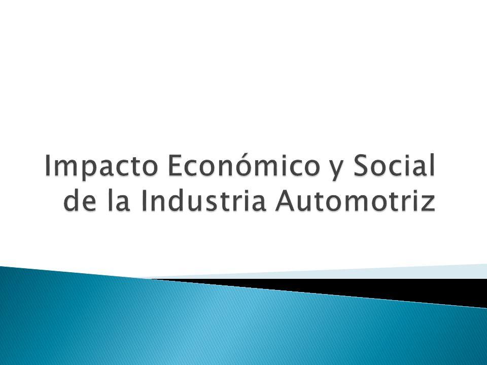 Impacto Económico y Social de la Industria Automotriz