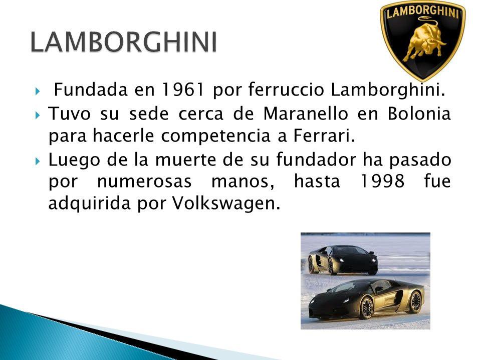 LAMBORGHINI Fundada en 1961 por ferruccio Lamborghini.