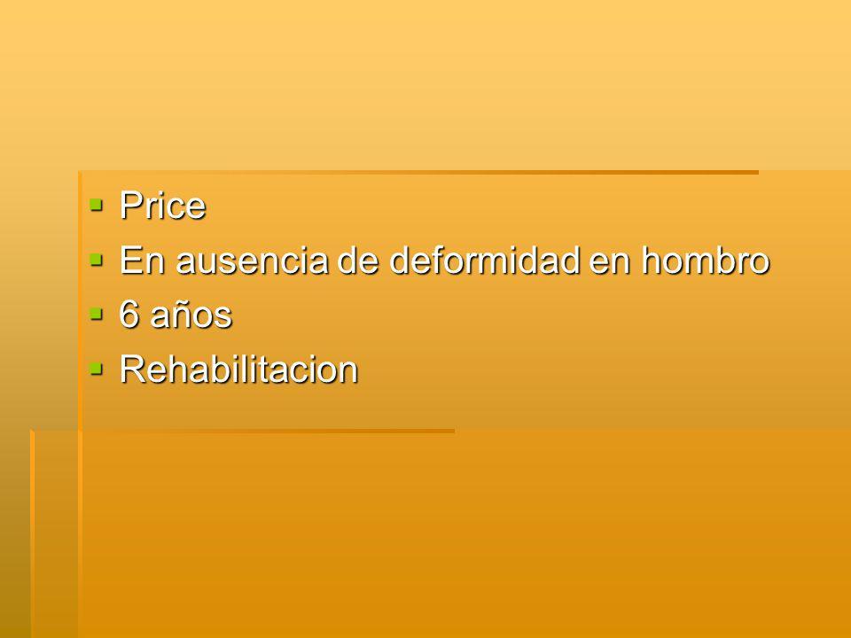Price En ausencia de deformidad en hombro 6 años Rehabilitacion