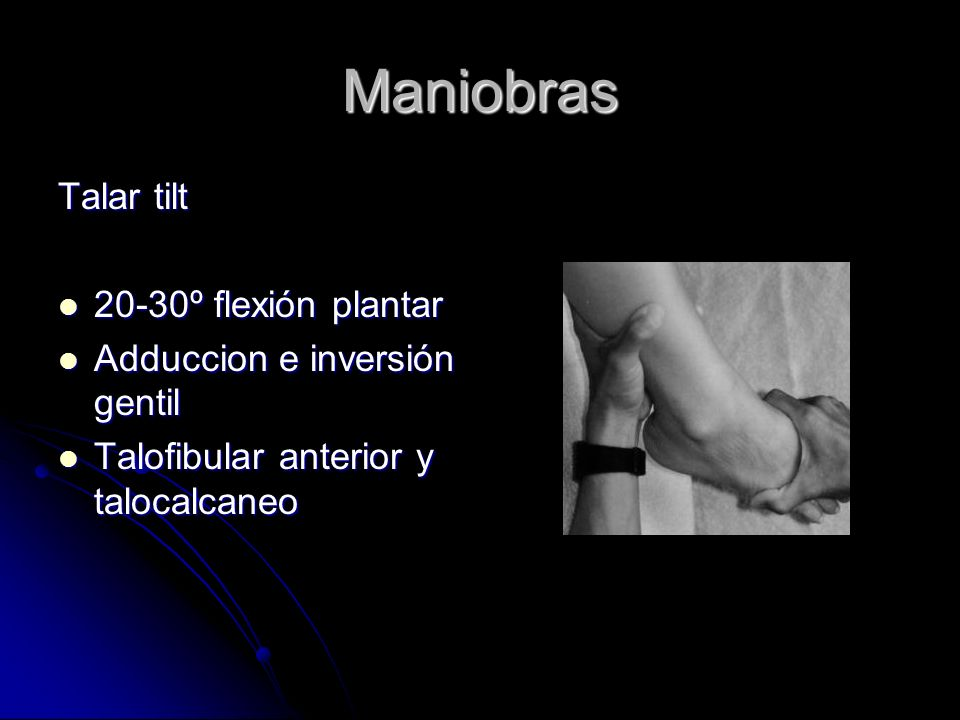 Maniobras Talar tilt 20-30º flexión plantar