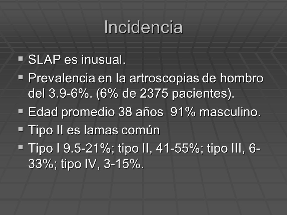 Incidencia SLAP es inusual.
