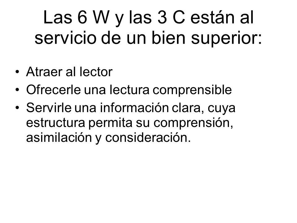 Las 6 W y las 3 C están al servicio de un bien superior: