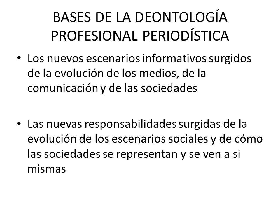 BASES DE LA DEONTOLOGÍA PROFESIONAL PERIODÍSTICA