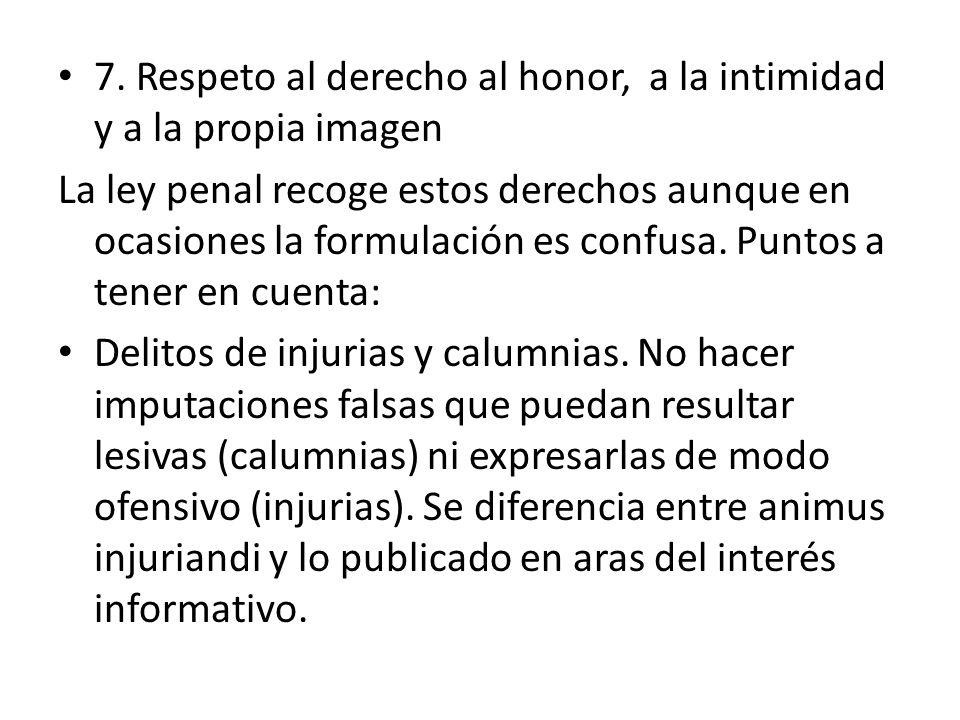 7. Respeto al derecho al honor, a la intimidad y a la propia imagen