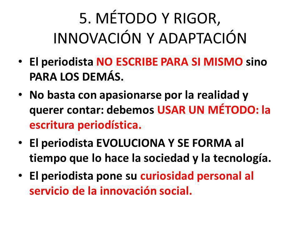 5. MÉTODO Y RIGOR, INNOVACIÓN Y ADAPTACIÓN