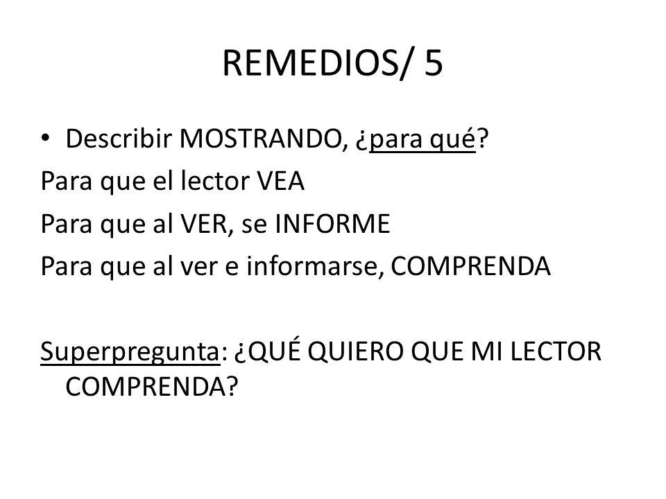 REMEDIOS/ 5 Describir MOSTRANDO, ¿para qué Para que el lector VEA