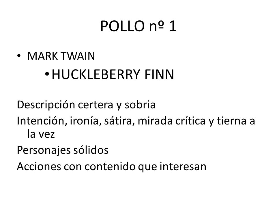 POLLO nº 1 HUCKLEBERRY FINN MARK TWAIN Descripción certera y sobria