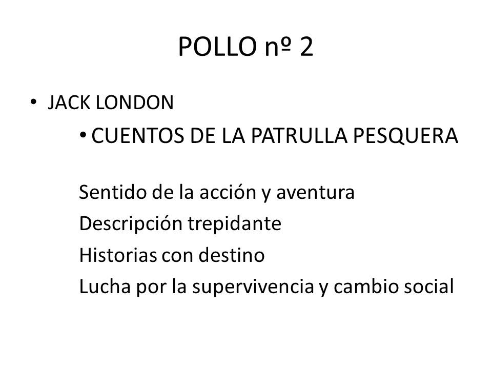 POLLO nº 2 CUENTOS DE LA PATRULLA PESQUERA JACK LONDON