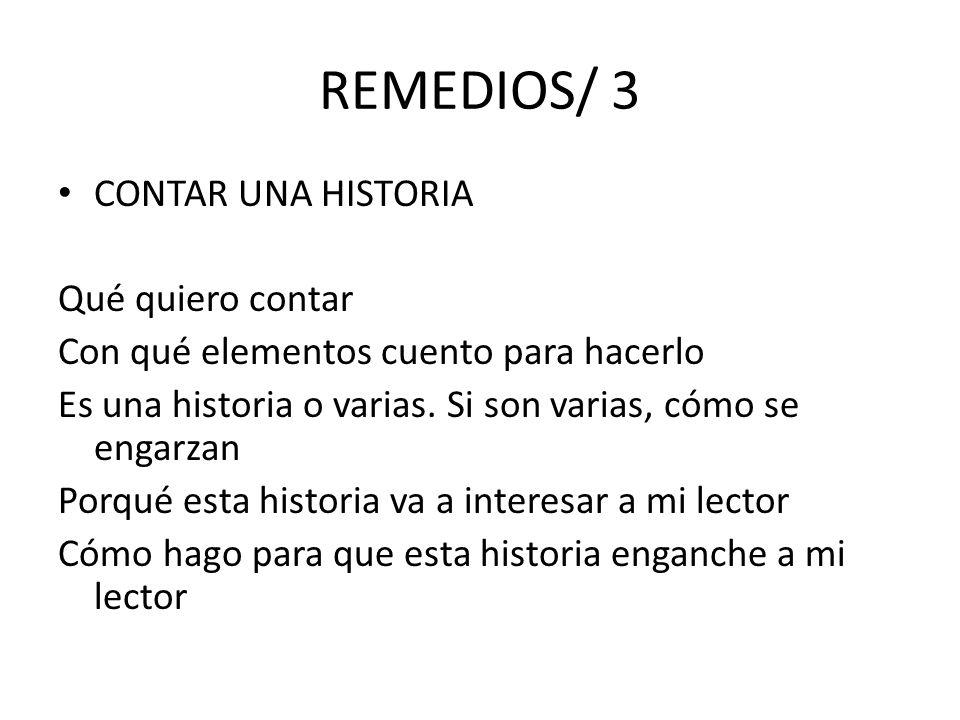 REMEDIOS/ 3 CONTAR UNA HISTORIA Qué quiero contar