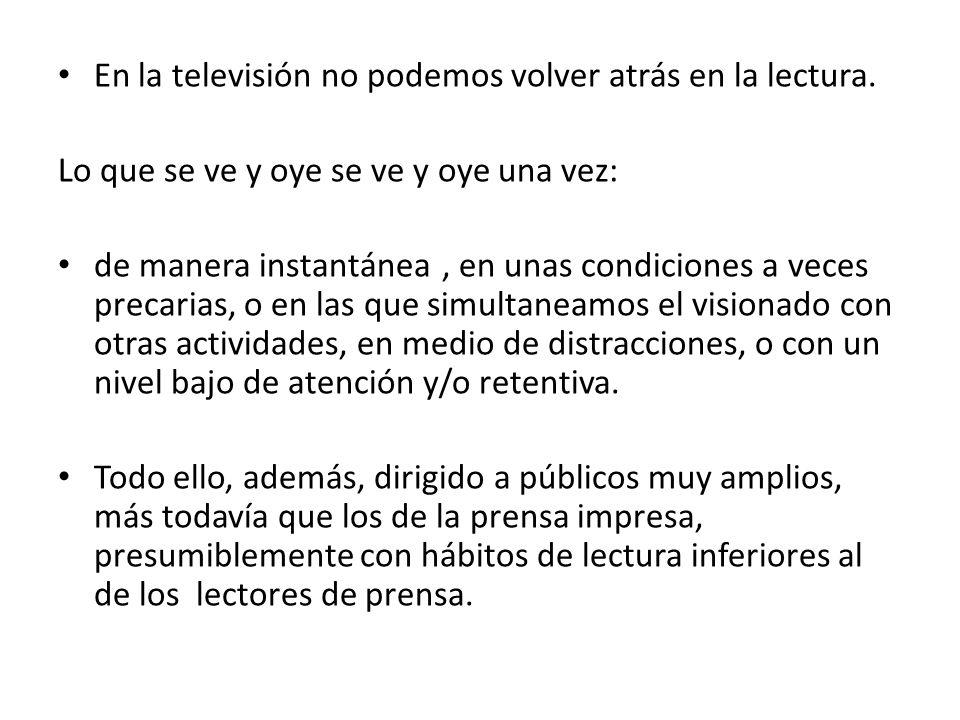 En la televisión no podemos volver atrás en la lectura.