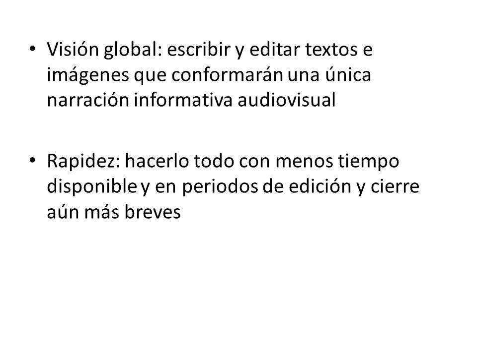 Visión global: escribir y editar textos e imágenes que conformarán una única narración informativa audiovisual