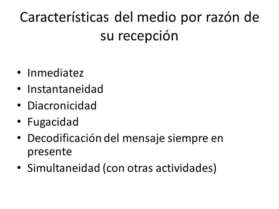 Características del medio por razón de su recepción