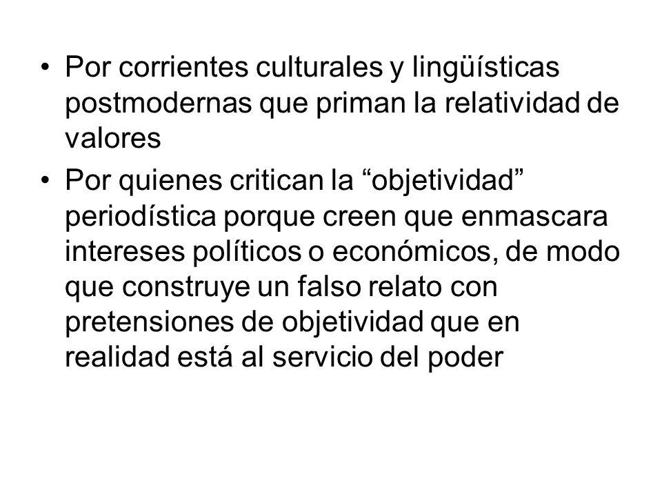 Por corrientes culturales y lingüísticas postmodernas que priman la relatividad de valores