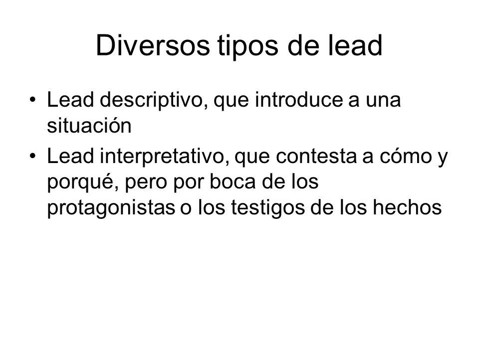 Diversos tipos de lead Lead descriptivo, que introduce a una situación