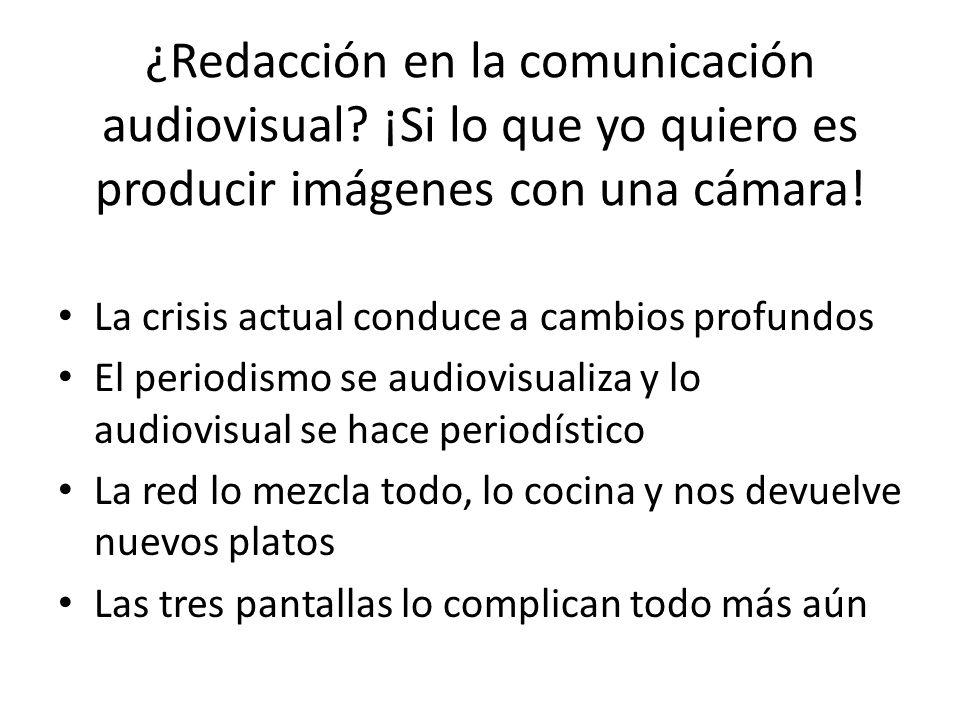 ¿Redacción en la comunicación audiovisual