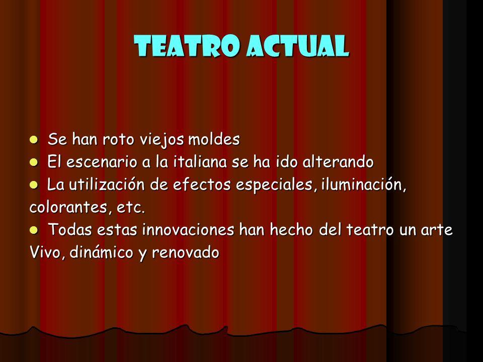 Teatro Actual Se han roto viejos moldes