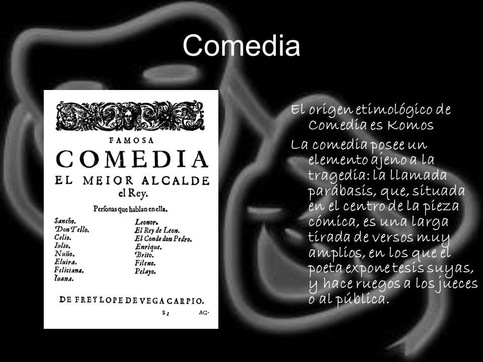 Comedia El origen etimológico de Comedia es Komos