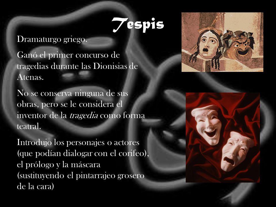 Tespis Dramaturgo griego.