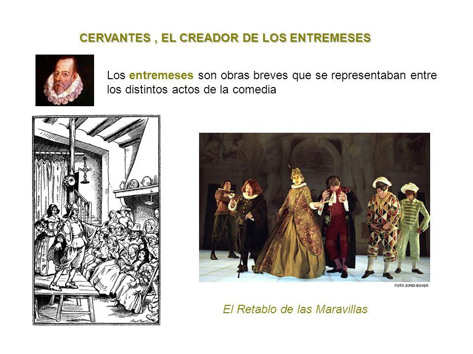 CERVANTES , EL CREADOR DE LOS ENTREMESES
