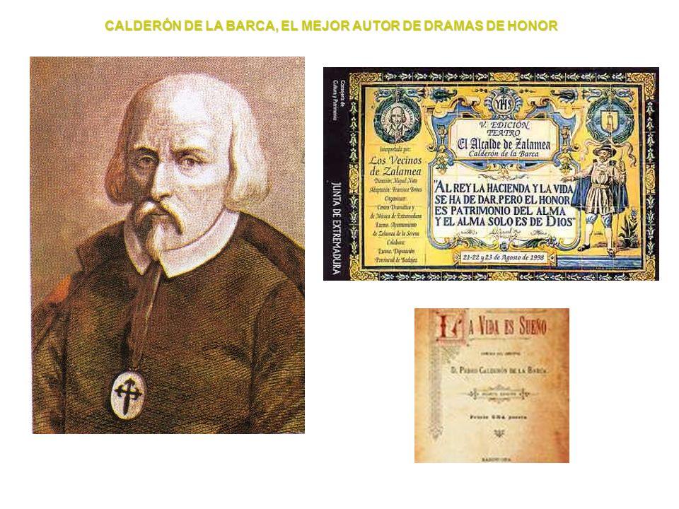 CALDERÓN DE LA BARCA, EL MEJOR AUTOR DE DRAMAS DE HONOR