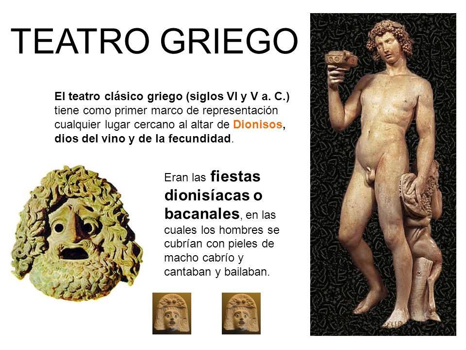 TEATRO GRIEGO El teatro clásico griego (siglos VI y V a. C.)