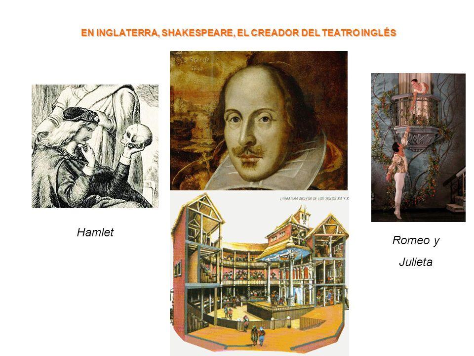 EN INGLATERRA, SHAKESPEARE, EL CREADOR DEL TEATRO INGLÉS
