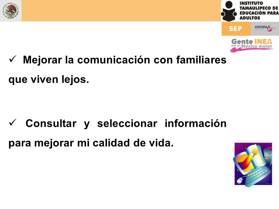 Mejorar la comunicación con familiares que viven lejos.