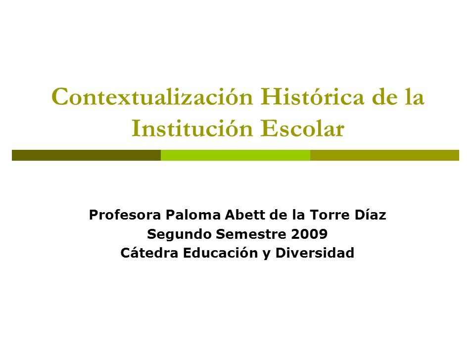 Contextualización Histórica de la Institución Escolar