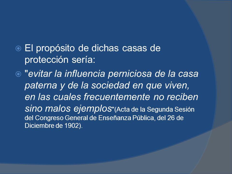 El propósito de dichas casas de protección sería: