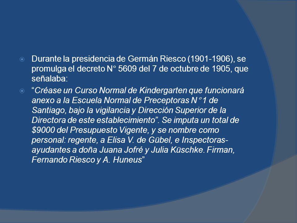 Durante la presidencia de Germán Riesco (1901-1906), se promulga el decreto N° 5609 del 7 de octubre de 1905, que señalaba: