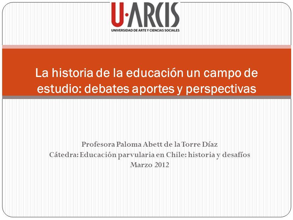 La historia de la educación un campo de estudio: debates aportes y perspectivas