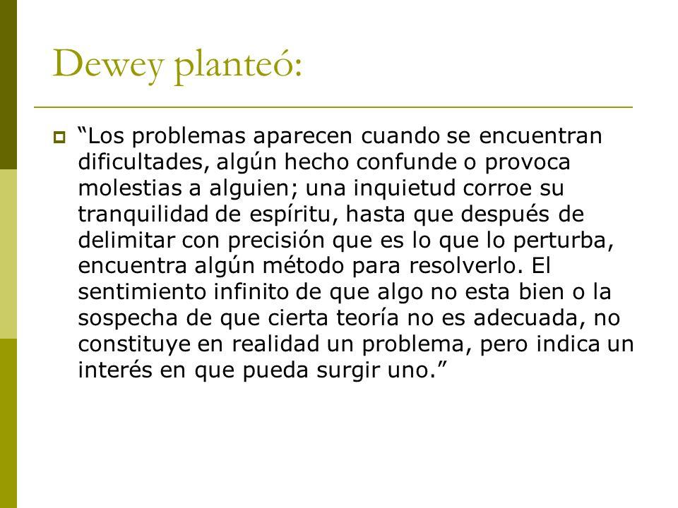 Dewey planteó: