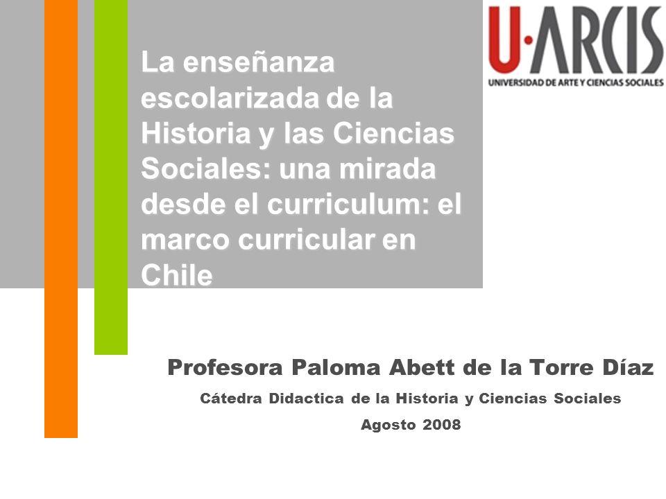 La enseñanza escolarizada de la Historia y las Ciencias Sociales: una mirada desde el curriculum: el marco curricular en Chile