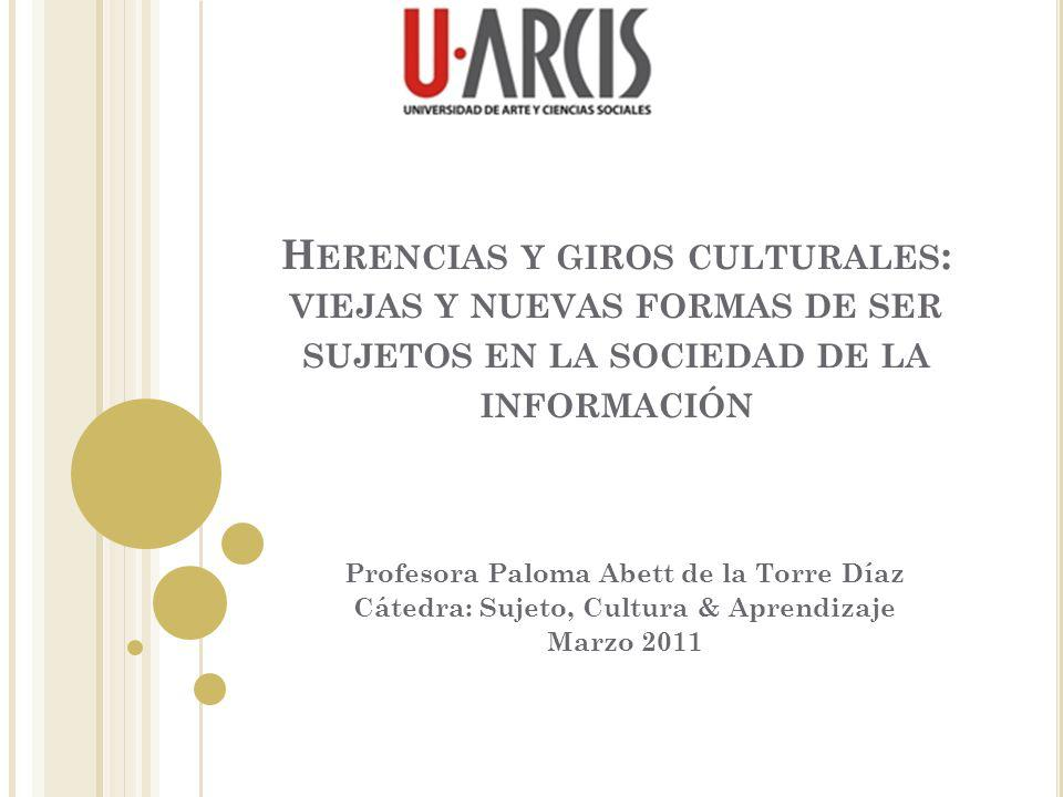 Herencias y giros culturales: viejas y nuevas formas de ser sujetos en la sociedad de la información