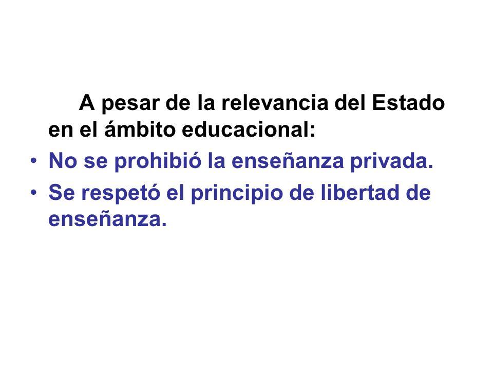 A pesar de la relevancia del Estado en el ámbito educacional: