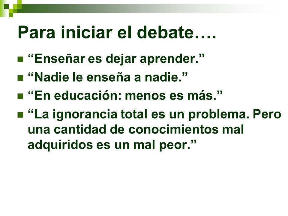 Para iniciar el debate….