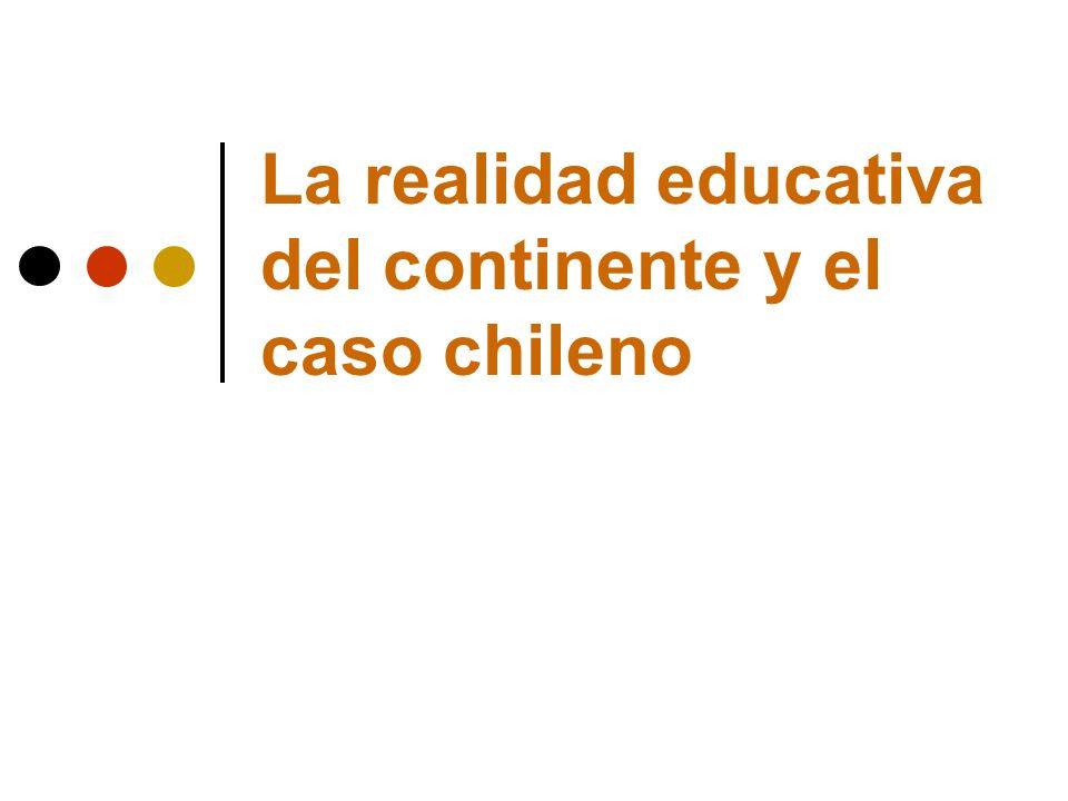 La realidad educativa del continente y el caso chileno