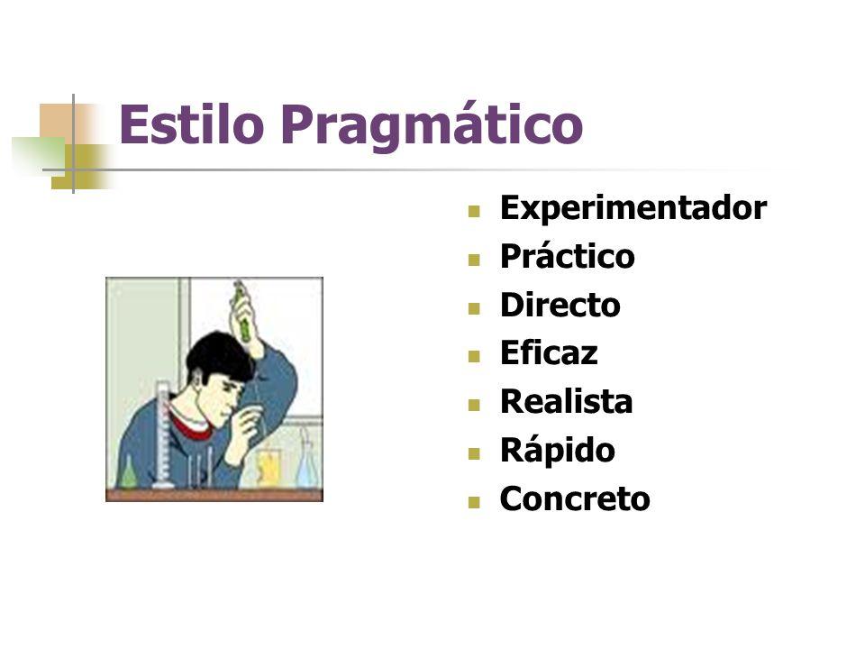 Estilo Pragmático Experimentador Práctico Directo Eficaz Realista