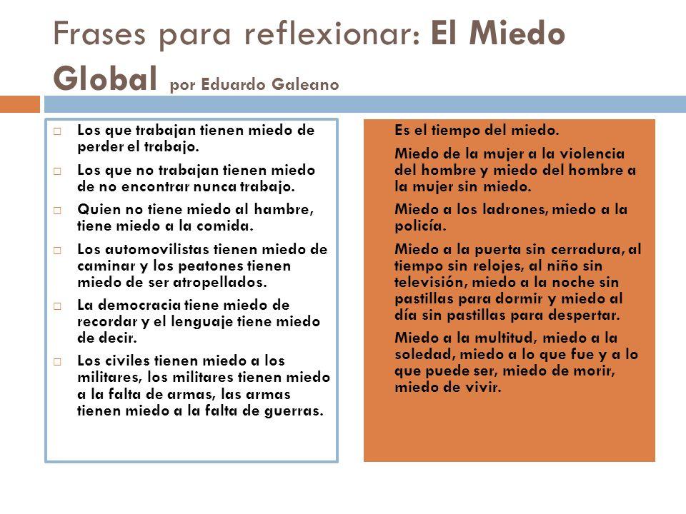 Frases para reflexionar: El Miedo Global por Eduardo Galeano