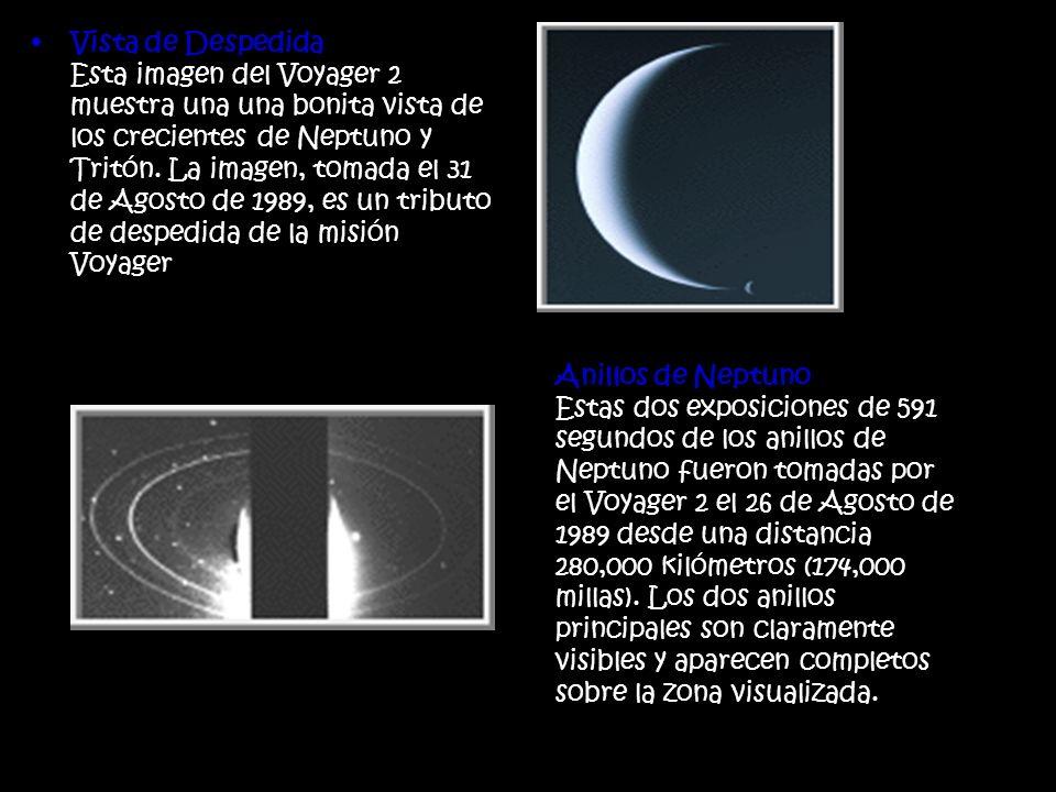 Vista de Despedida Esta imagen del Voyager 2 muestra una una bonita vista de los crecientes de Neptuno y Tritón. La imagen, tomada el 31 de Agosto de 1989, es un tributo de despedida de la misión Voyager