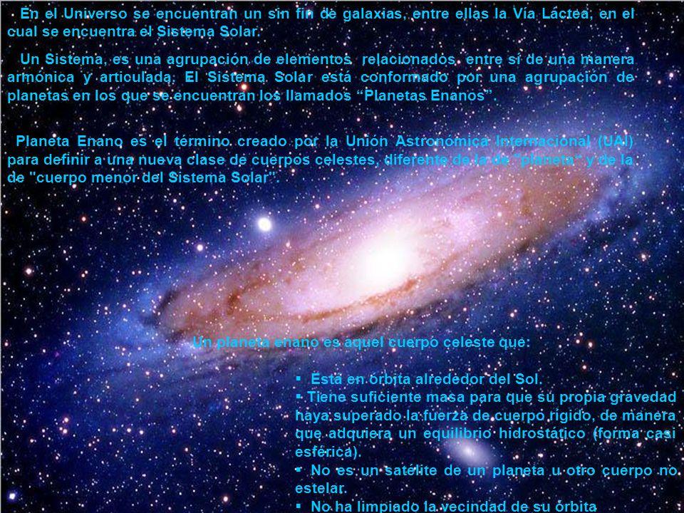 En el Universo se encuentran un sin fin de galaxias, entre ellas la Vía Láctea, en el cual se encuentra el Sistema Solar.