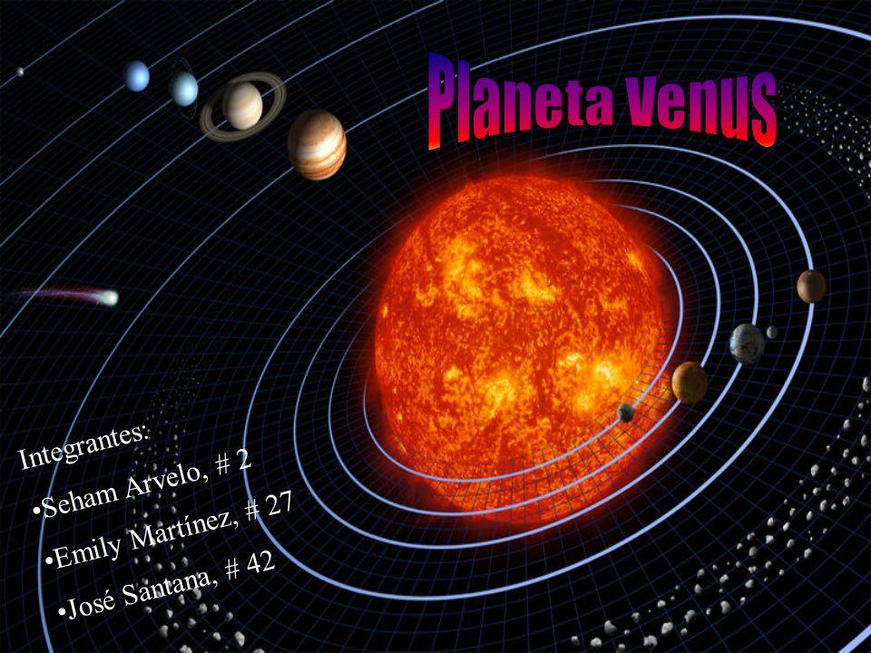 Planeta Venus Integrantes: Seham Arvelo, # 2 Emily Martínez, # 27